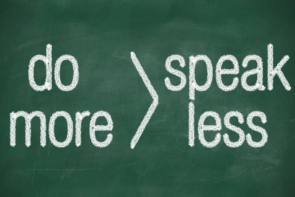 Do more speak less